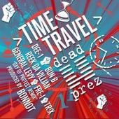 Time Travel (Days of Protest Bonnot Remix) by Dead Prez