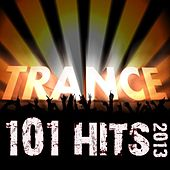 101 Trance Hits 2013 - Best of Top Acid Techno, Tech House, Hard Dance, Nrg, Electro Trance, Progressive, Rave Anthem by Various Artists