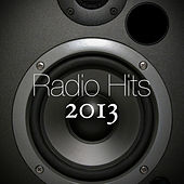 Radio Hits 2013 by Various Artists