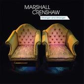 Stranger and Stranger by Marshall Crenshaw
