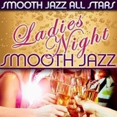 Ladies Night Smooth Jazz by Smooth Jazz Allstars