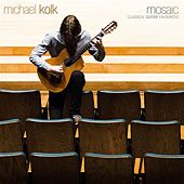 Mosaic: Classical Guitar Favourites by Michael Kolk