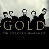 Gold: The Best Of Spandau Ballet by Spandau Ballet
