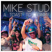 Toast to Tommy by Mike Stud