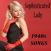 Sophisticated Lady: 1940s Songs by The O'Neill Brothers Group