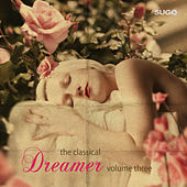 The Classical Dreamer, Vol. 3 by Various Artists