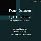 Roger Sessions Idyll of Theocritus, for Soprano and Orchestra by Audrey Nossaman