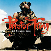 Universal Soldier by Pastor Troy
