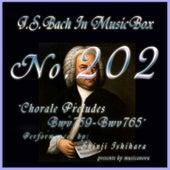 Bach In Musical Box 202 / Chorale Preludes, BWV 759 - BWV 765 - EP by Shinji Ishihara