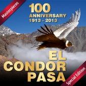 El Condor Pasa: 100 Anniversary (1913 - 2013) by Various Artists