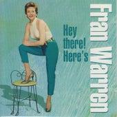 Hey There! Here's Fran Warren by Fran Warren