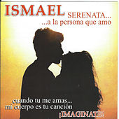 Serenata Imaginate! by Ismael