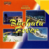 Bachata Fever by Various Artists