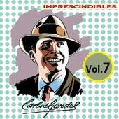 Imprescindibles, Vol. 7 by Carlos Gardel