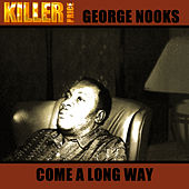 Come Along Way by George Nooks
