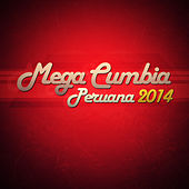 Mega Cumbia Peruana 2014 by Various Artists