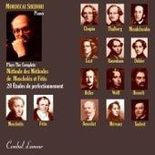"""Mordecai Shehori Plays the Complete Moschelès and Fétis  """"Méthode des Méthodes"""":  20 Études de Perfectionnement by Mordecai Shehori"""