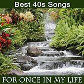 Best 40s Songs: For Once in My Life by The O'Neill Brothers Group