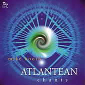 Atlantean Chants by Mike Booth