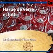 L'Oeillet de Gant, Hoffmann, Reichardt, Naumann, Weiss & Sutermeister: Works for Glass Harp & Lute by Various Artists