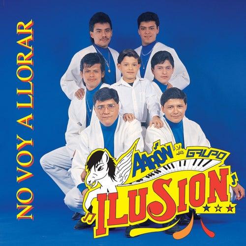 No Voy A Llorar by Aaron Y Su Grupo Ilusion