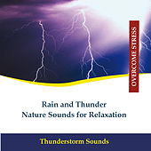 Nature Sounds for Relaxation - Rain and Thunder by Rettenmaier