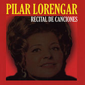 Pilar Lorengar: Recital de Canciones by Pilar Lorengar