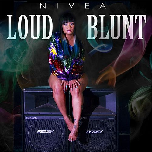 Loud Blunt by Nivea