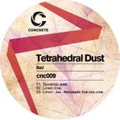 Tetrahedral Dust by Bau