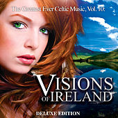 The Greatest Ever Celtic Music, Vol. 10: Visions of Ireland (Deluxe Edition) by Global Journey