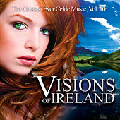 The Greatest Ever Celtic Music, Vol. 10: Visions of Ireland by Global Journey