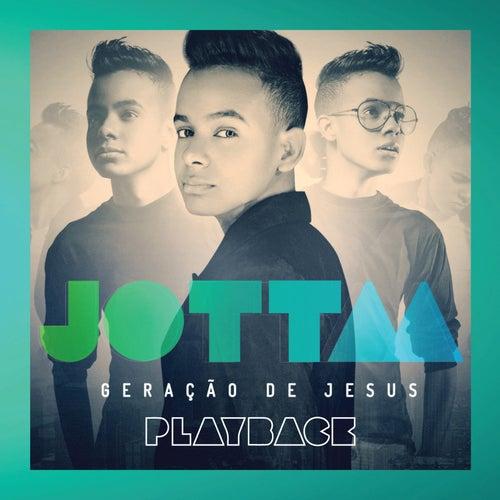 Geração de Jesus (Playback) by Jotta A