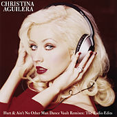 Dance Vault Mixes - Hurt & Ain't No Other Man: The Radio Remixes by Christina Aguilera