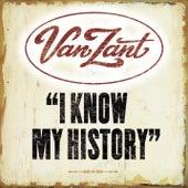 I Know My History by Van Zant