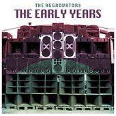 The Early Years by The Aggrovators