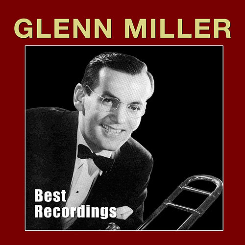 Best Recordings by Glenn Miller
