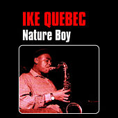 Nature Boy by Ike Quebec