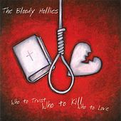Who To Trust, Who To Kill, Who To Love by The Bloody Hollies
