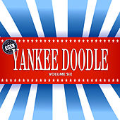 Yankee Doodle, Vol. 6 by Various Artists