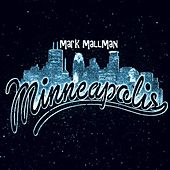Minneapolis by Mark Mallman