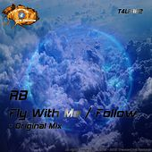 Fly With Me / Follow - Single by R.B.