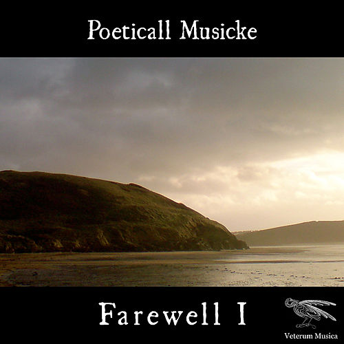 Farewell I by Poeticall Musicke