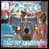 King Of Da Ghetto by Z-Ro