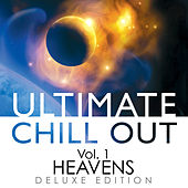 Ultimate Chill out, Vol. 1: Heavens (Deluxe Edition) by Global Journey
