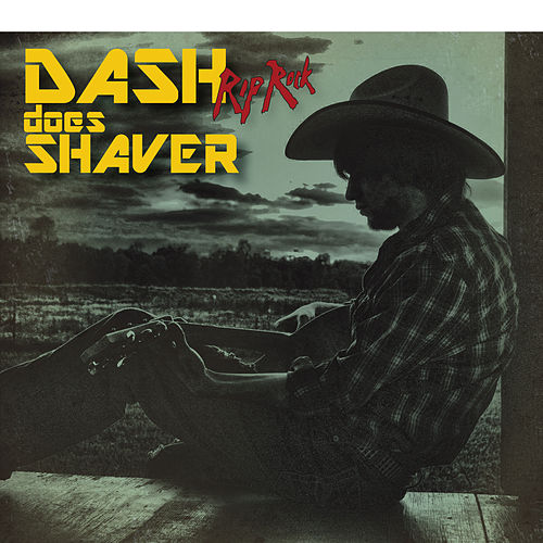Dash Does Shaver by Dash Rip Rock