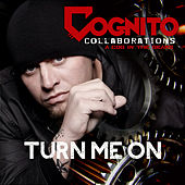 Turn Me On by Cognito
