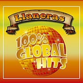 100% Global Hits Llaneras by Various Artists