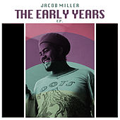 The Early Years by Jacob Miller