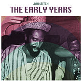 The Early Years by Jah Stitch
