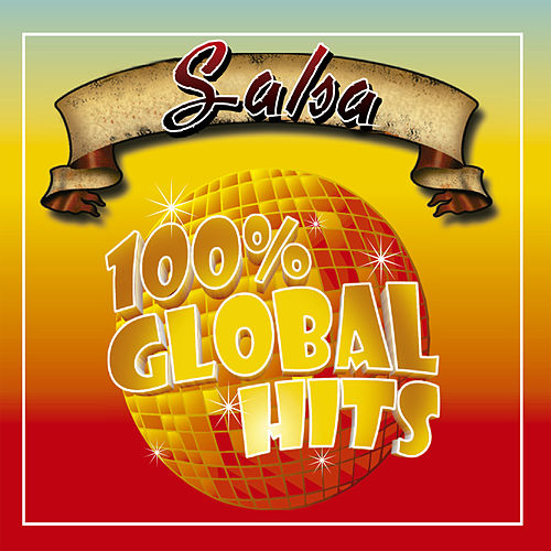 100% Global Hits Salsa by Various Artists